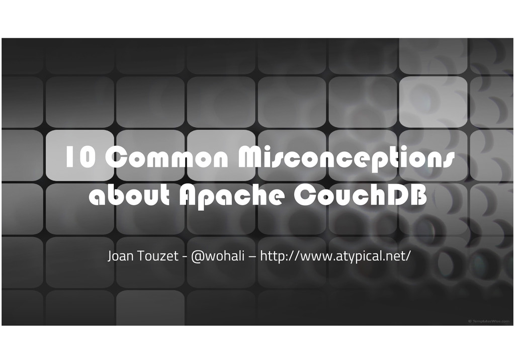 10 Common Misconceptions about Apache CouchDB J...