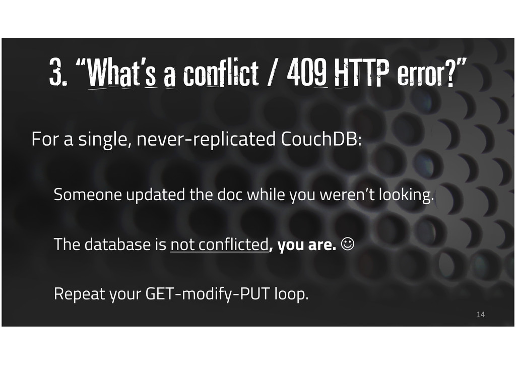 "3. ""What's a conflict / 409 HTTP error?"" For a ..."