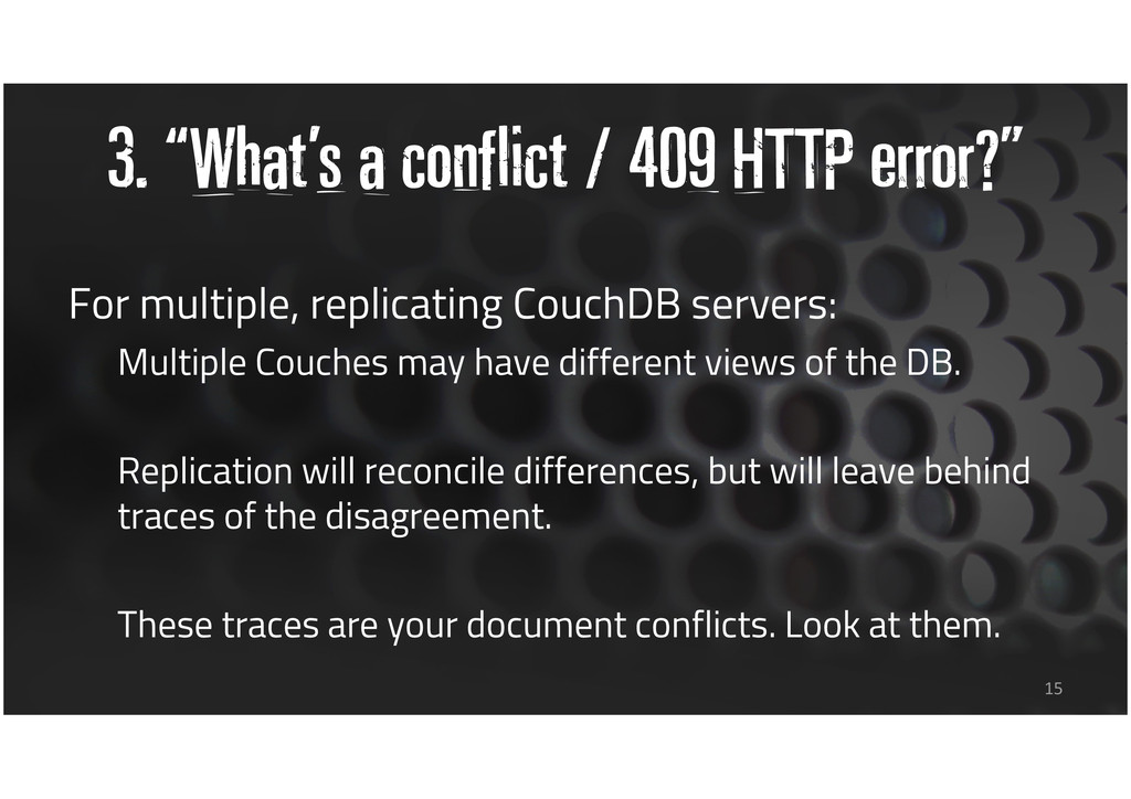 "3. ""What's a conflict / 409 HTTP error?"" For mu..."