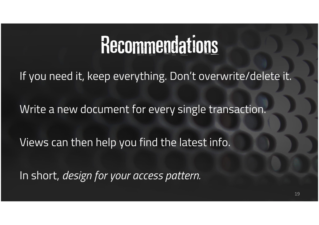 Recommendations If you need it, keep everything...
