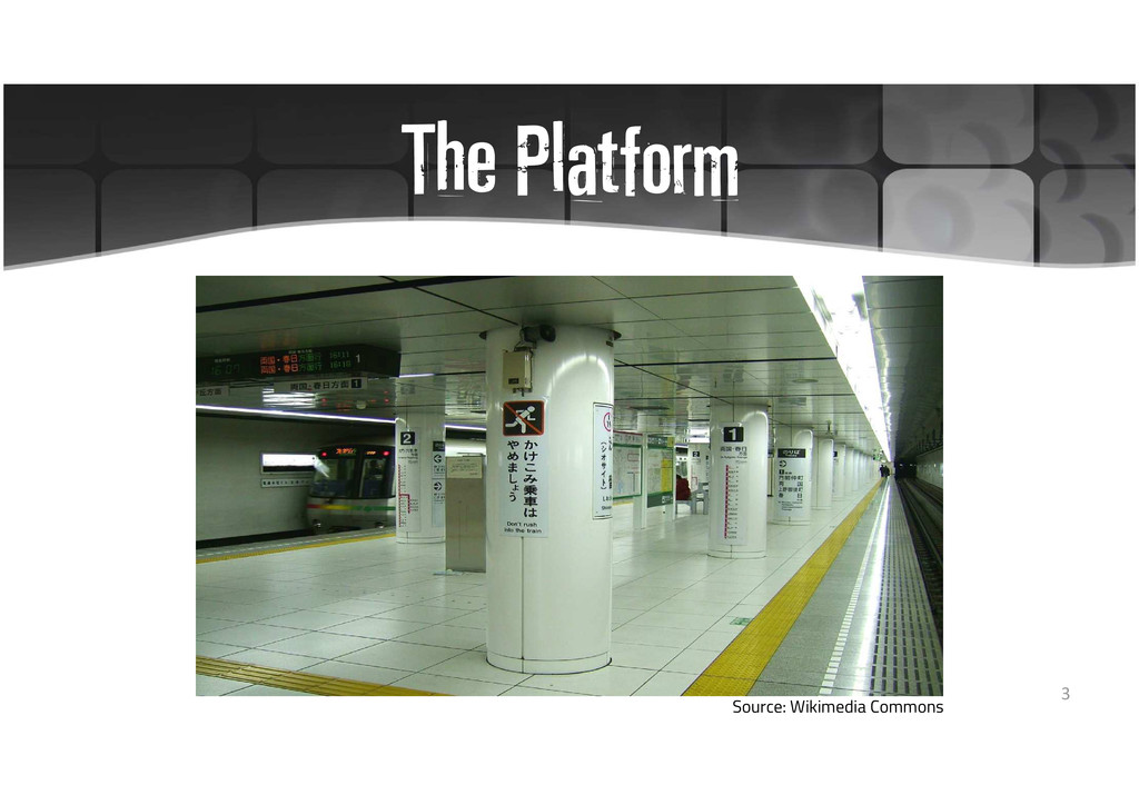 The Platform Source: Wikimedia Commons 3