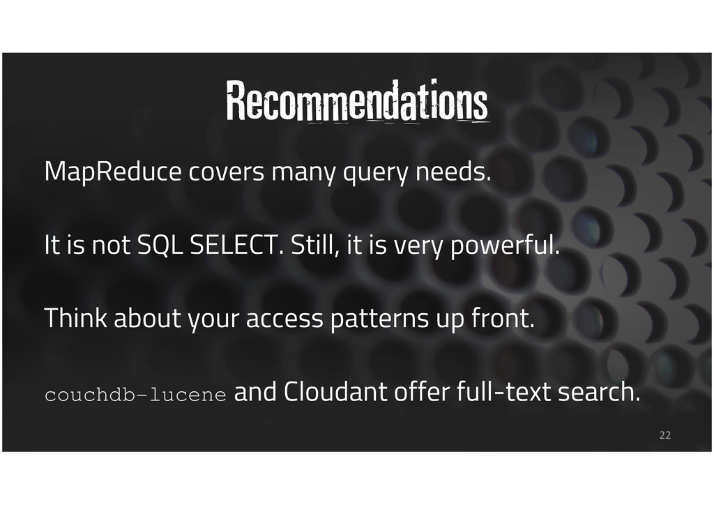 Recommendations MapReduce covers many query nee...