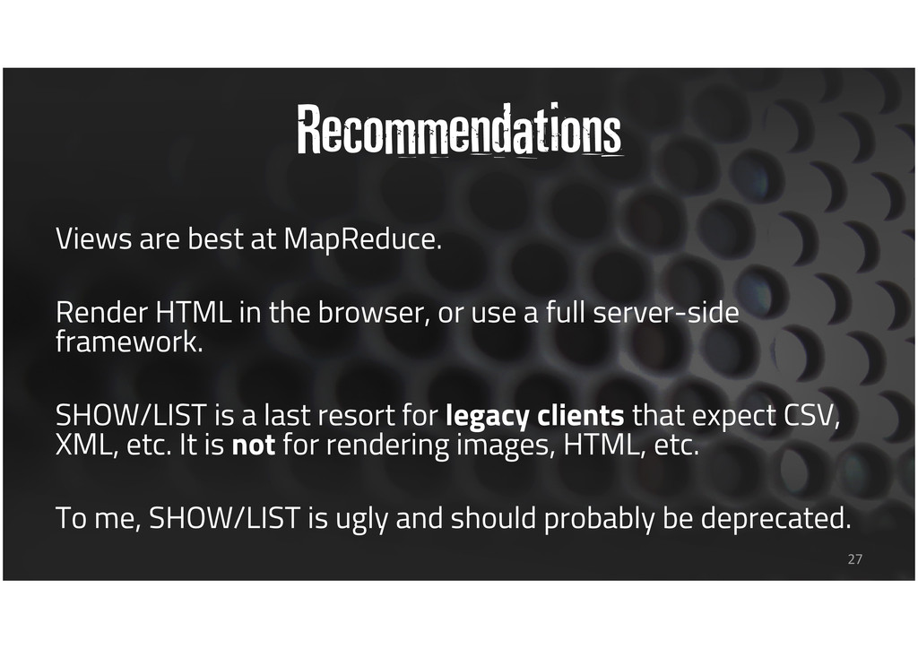 Recommendations Views are best at MapReduce. Re...