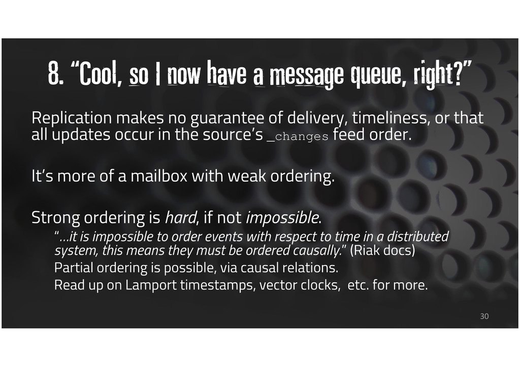 "8. ""Cool, so I now have a message queue, right?..."