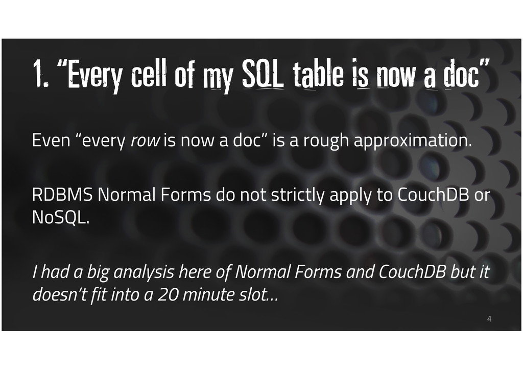 "1. ""Every cell of my SQL table is now a doc"" Ev..."