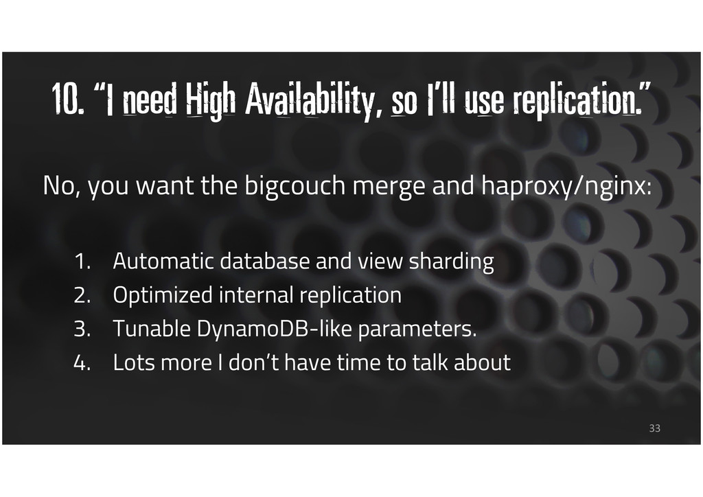 "10. ""I need High Availability, so I'll use repl..."