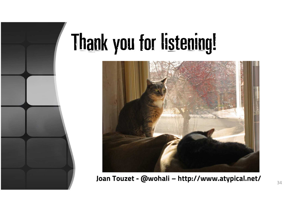 Thank you for listening! 34 Joan Touzet - @woha...