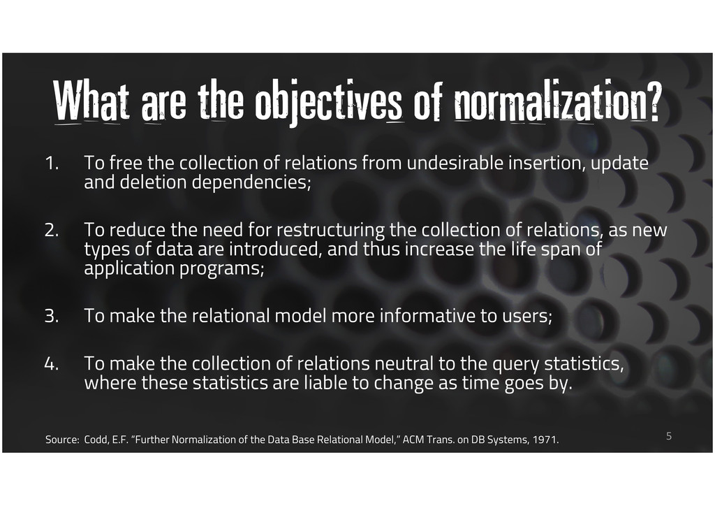 What are the objectives of normalization? 1. To...