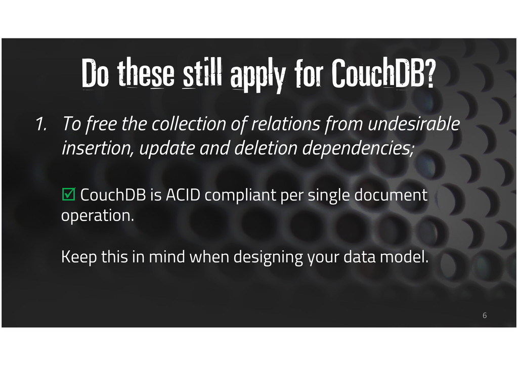 Do these still apply for CouchDB? 1. To free th...