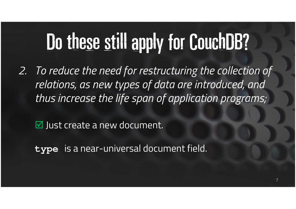 Do these still apply for CouchDB? 2. To reduce ...