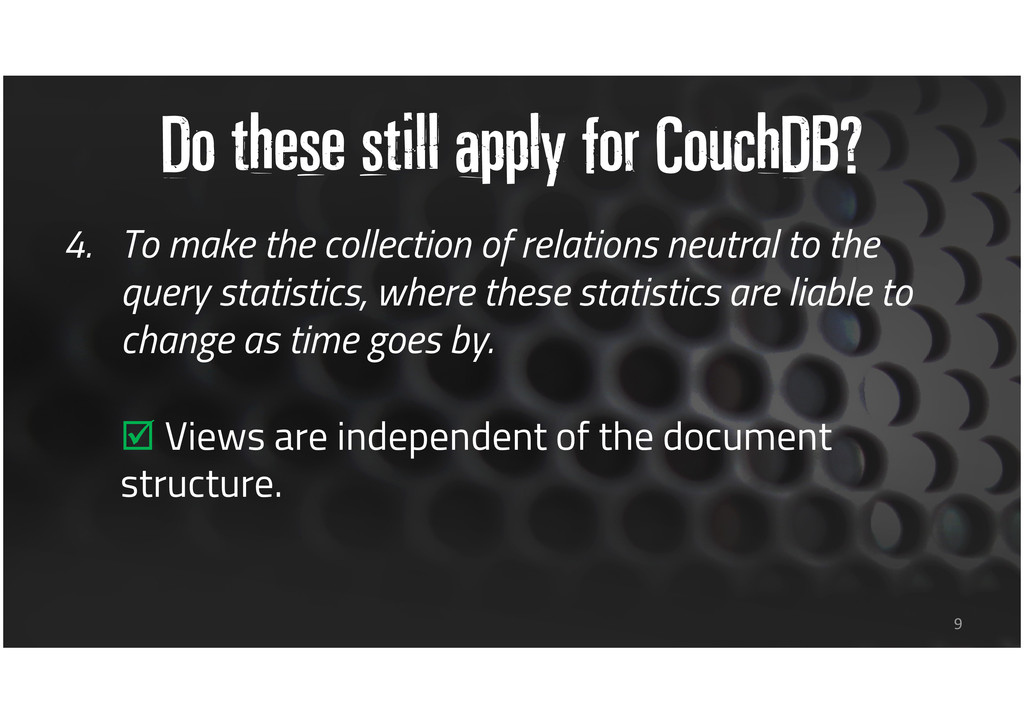 Do these still apply for CouchDB? 4. To make th...