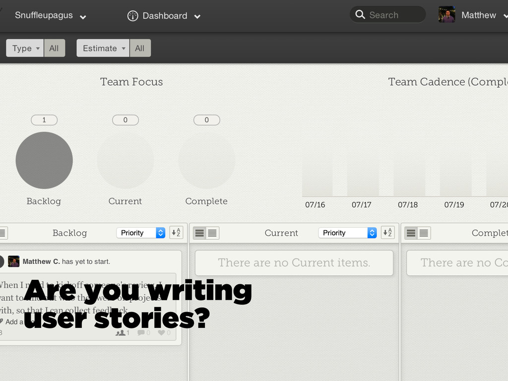 Are you writing user stories?