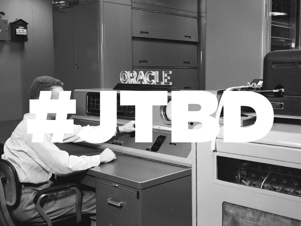 #JTBD