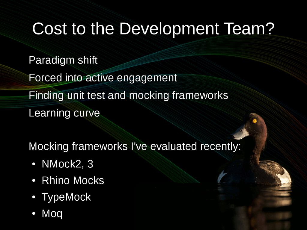 Cost to the Development Team? Cost to the Devel...