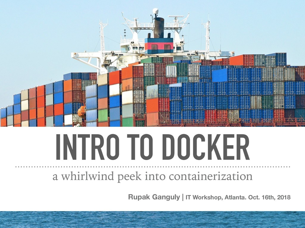 INTRO TO DOCKER a whirlwind peek into container...