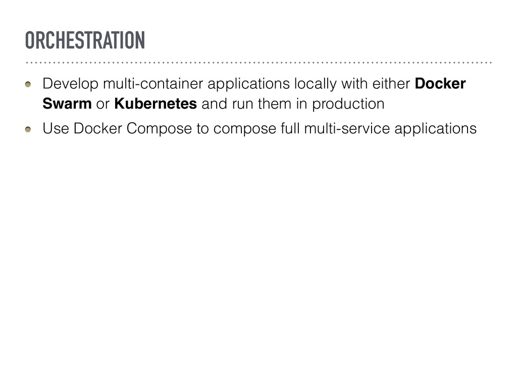 ORCHESTRATION Develop multi-container applicati...