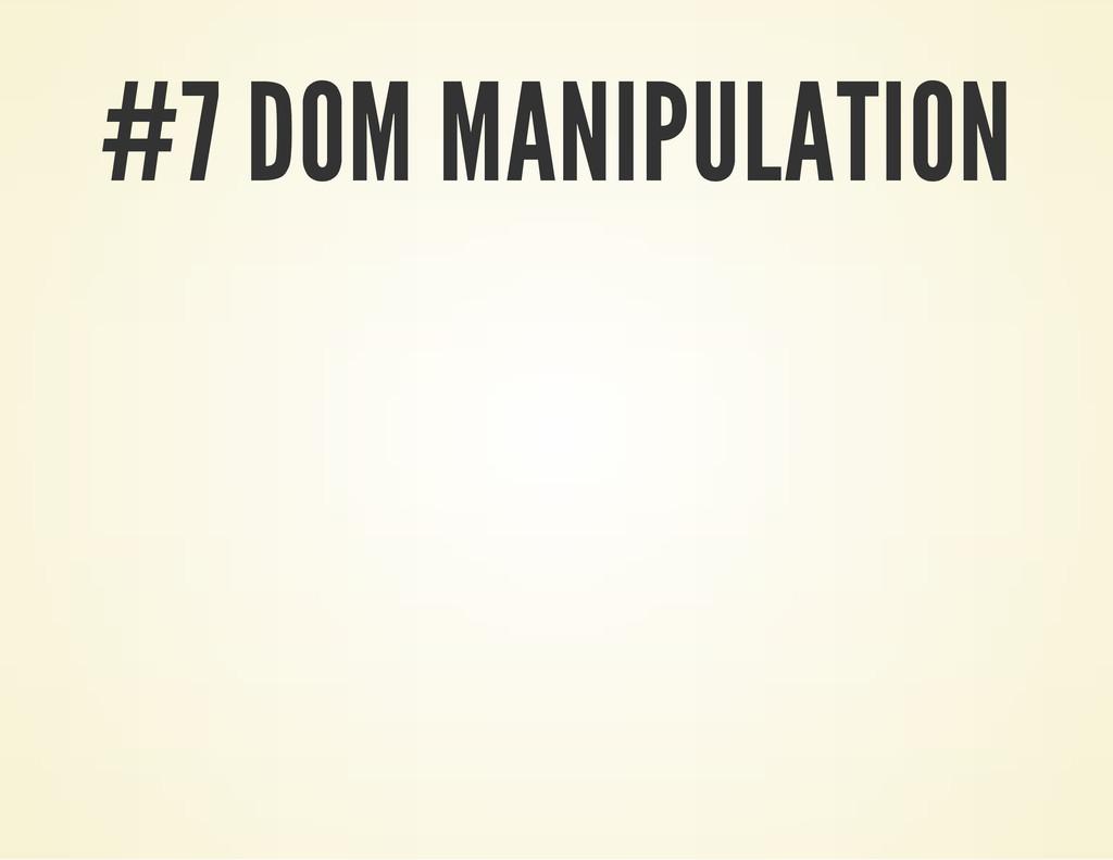 #7 DOM MANIPULATION