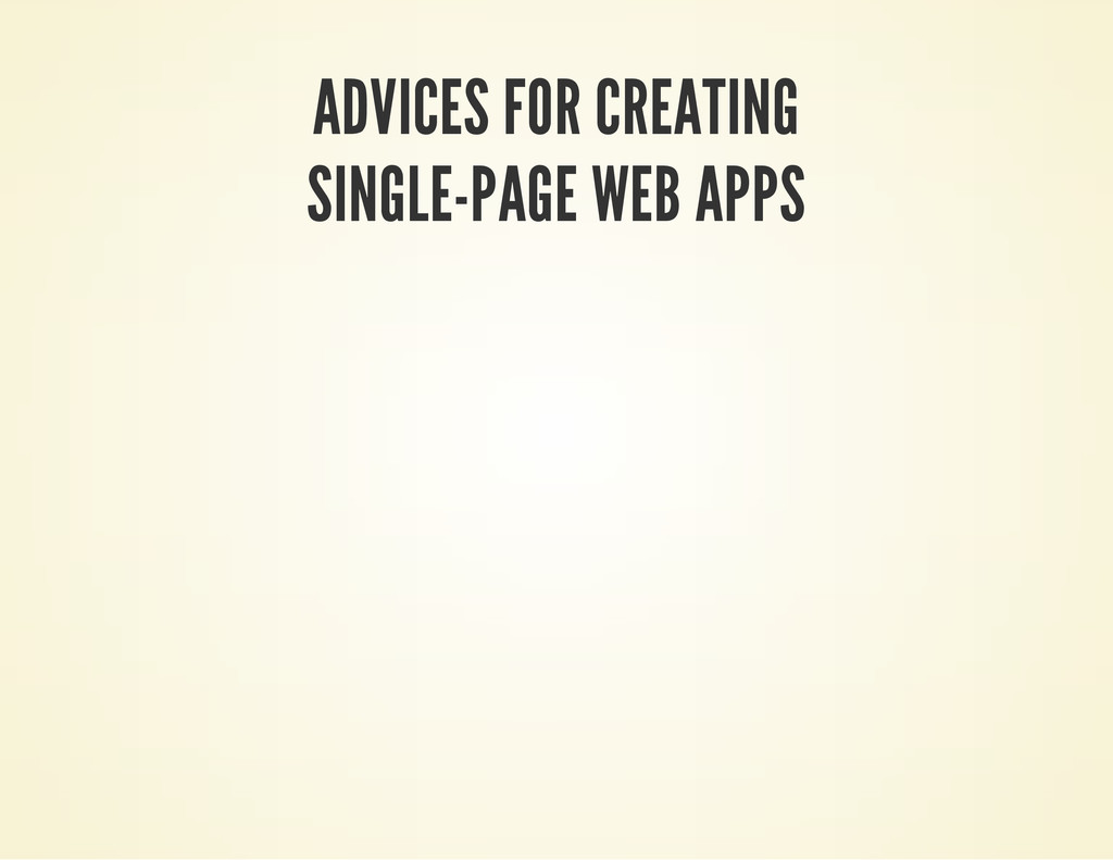 ADVICES FOR CREATING SINGLE-PAGE WEB APPS