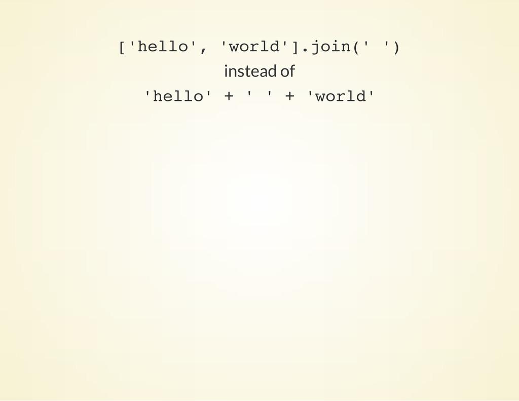 [ ' h e l l o ' , ' w o r l d ' ] . j o i n ( '...