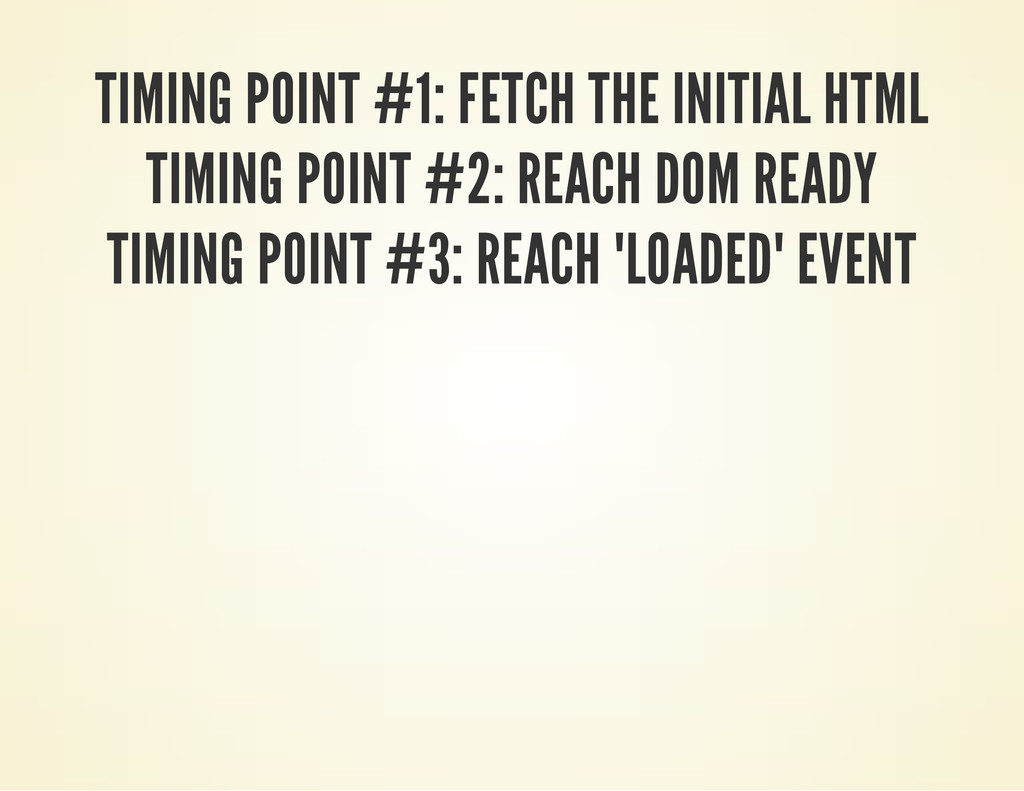TIMING POINT #1: FETCH THE INITIAL HTML TIMING ...