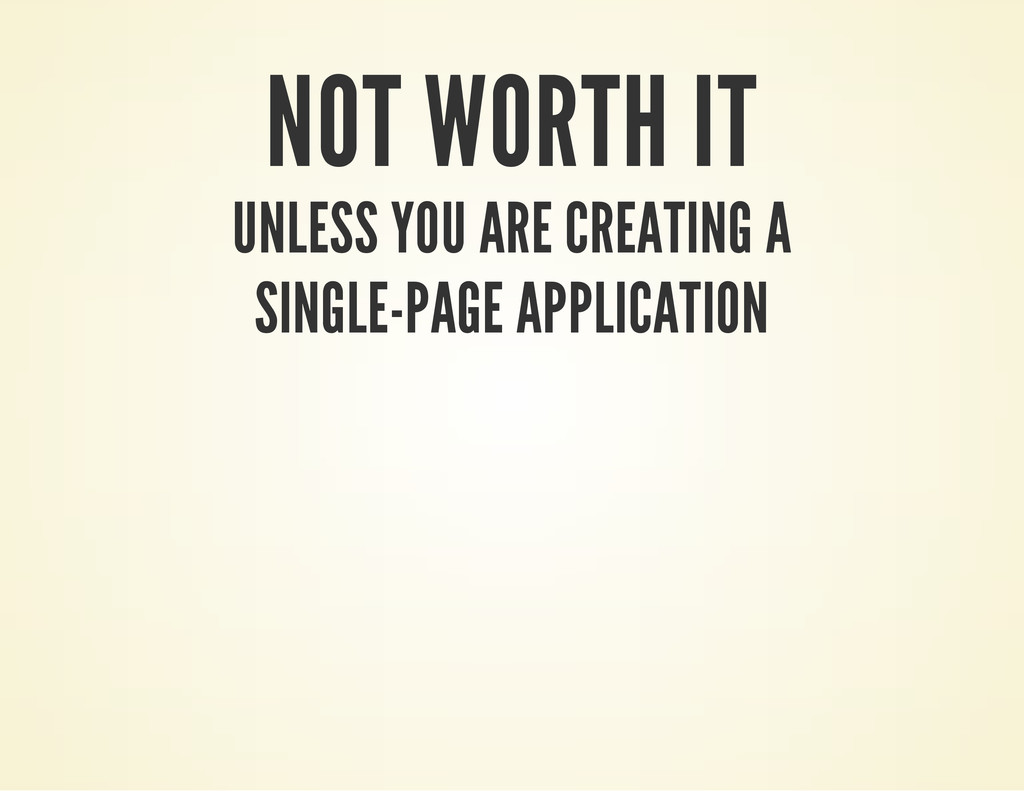 NOT WORTH IT UNLESS YOU ARE CREATING A SINGLE-P...