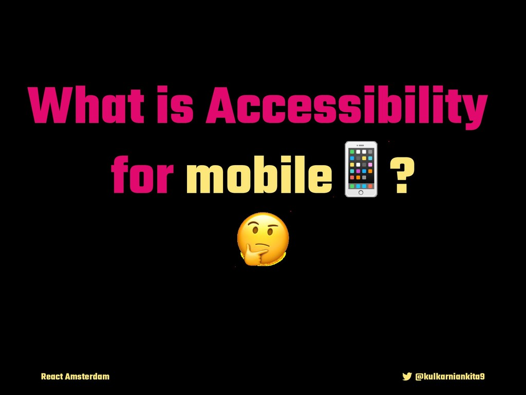 React Amsterdam @kulkarniankita9 What is Access...