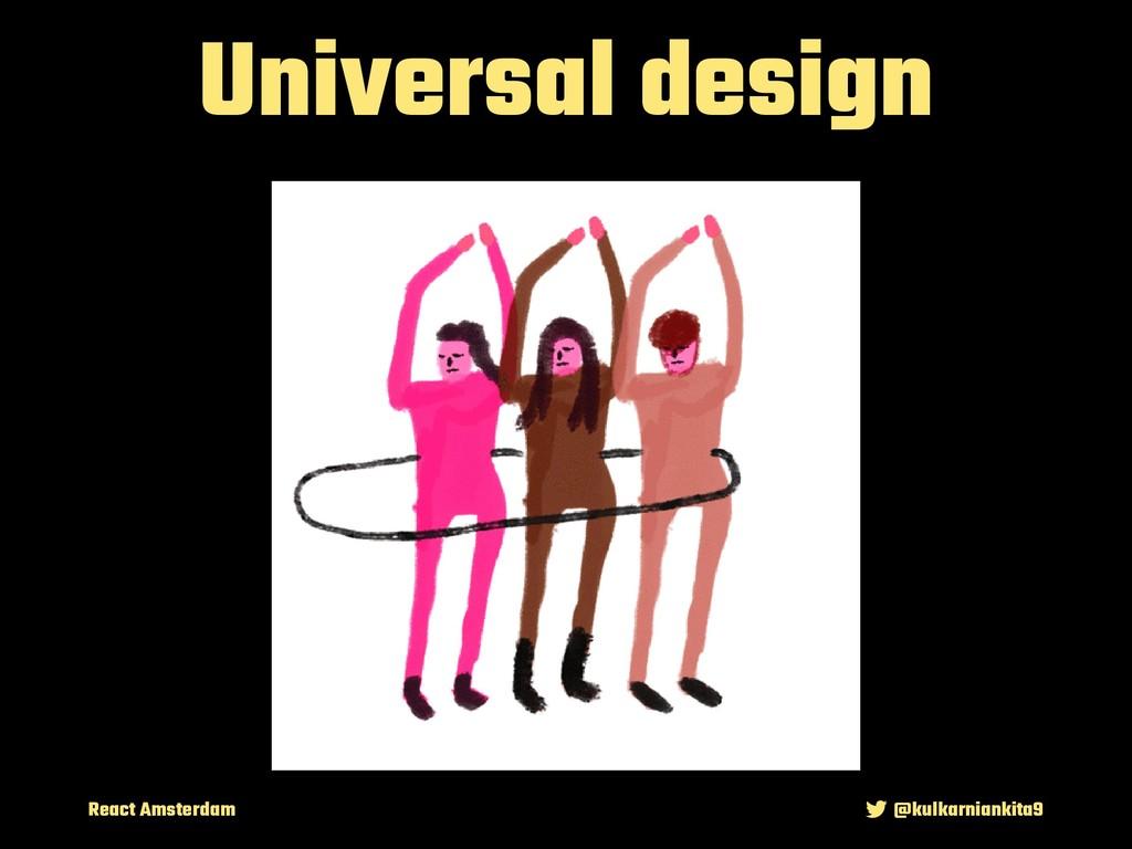 React Amsterdam @kulkarniankita9 Universal desi...