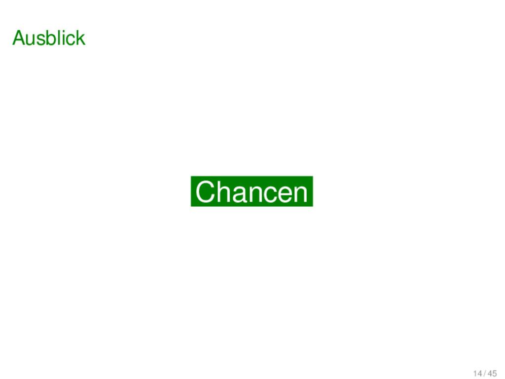 Chancen Ausblick Chancen 14 / 45