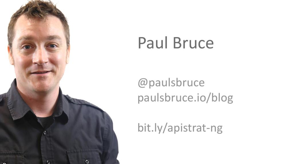 Paul Bruce @paulsbruce paulsbruce.io/blog bit.l...