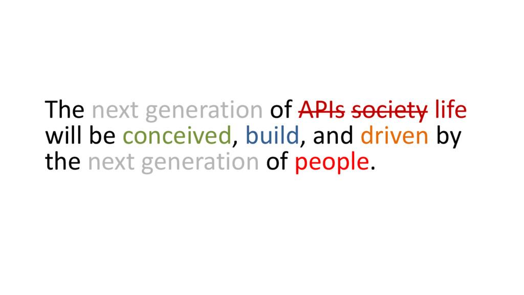 The next generation of APIs society life will b...