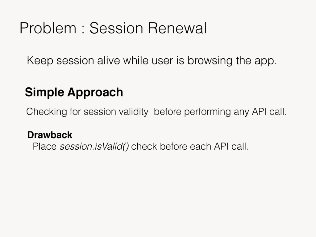 Problem : Session Renewal Keep session alive wh...
