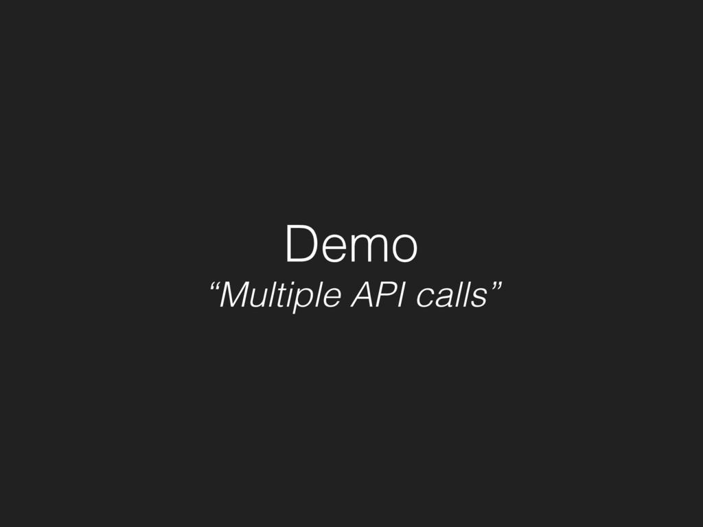 "Demo ""Multiple API calls"""