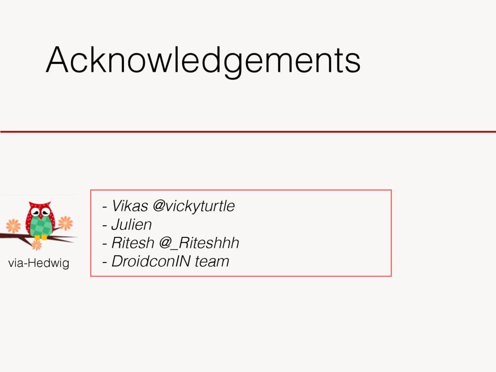Acknowledgements via-Hedwig - Vikas @vickyturtl...