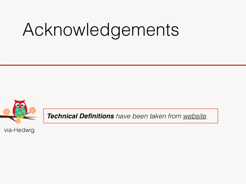 Acknowledgements via-Hedwig Technical Definition...