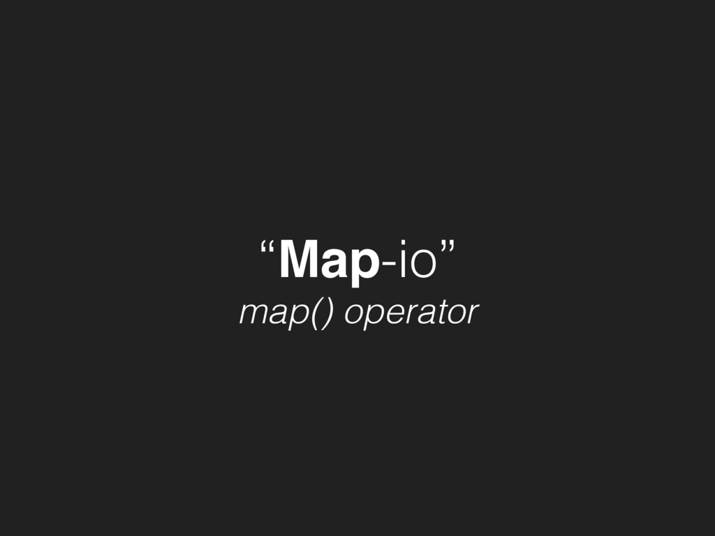 """Map-io"" map() operator"