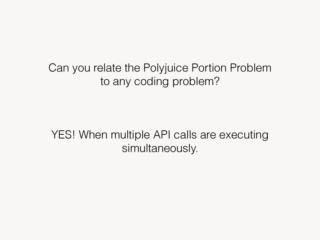 Can you relate the Polyjuice Portion Problem to...