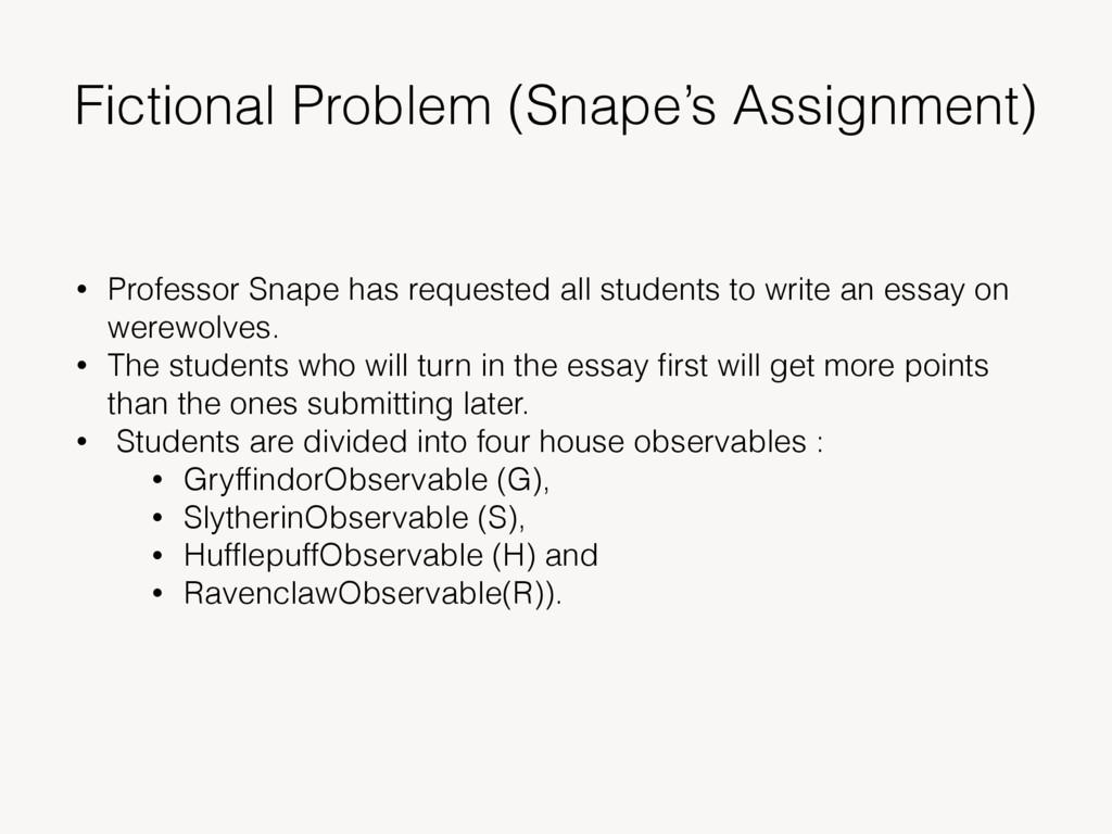 Fictional Problem (Snape's Assignment) • Profes...