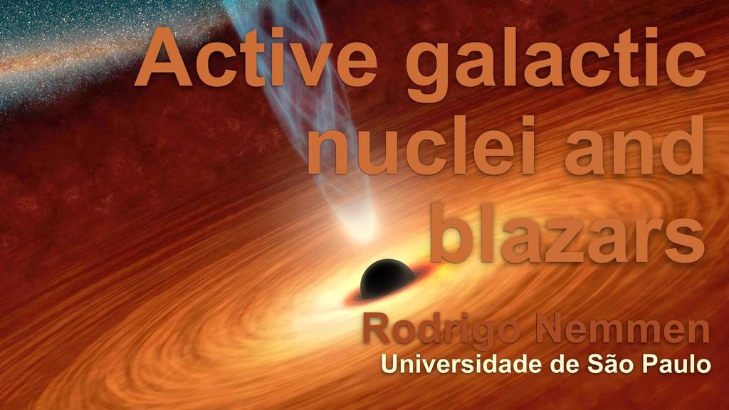 Rodrigo Nemmen Universidade de São Paulo Active...