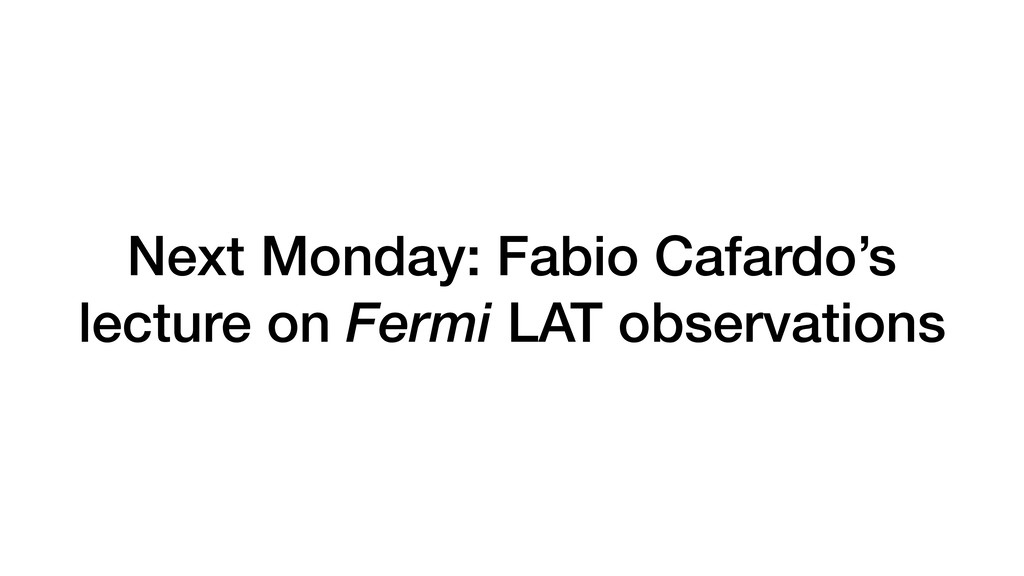 Next Monday: Fabio Cafardo's lecture on Fermi L...