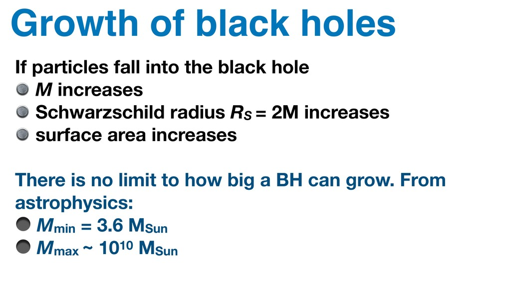Growth of black holes If particles fall into th...