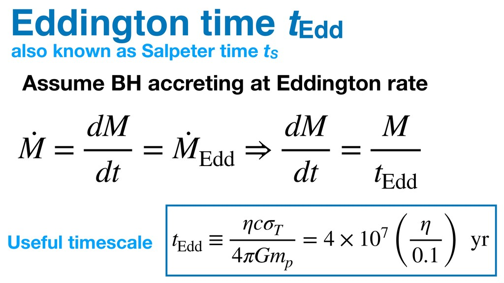 Eddington time tEdd · M = dM dt = · M Edd ⇒ dM ...