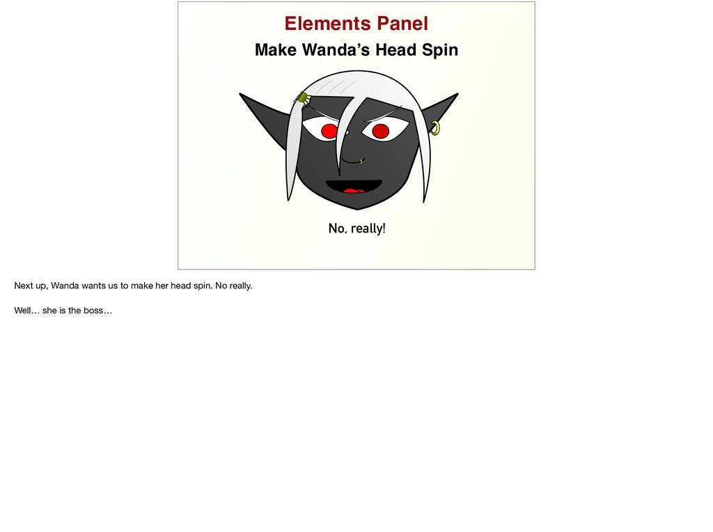 Elements Panel Make Wanda's Head Spin No, reall...