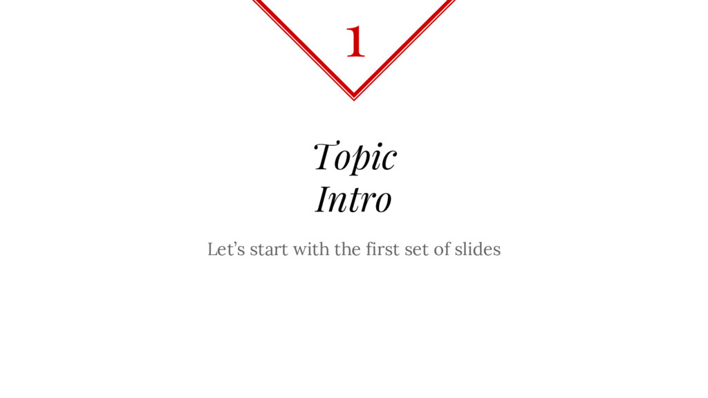 Topic Intro Let's start with the first set of s...