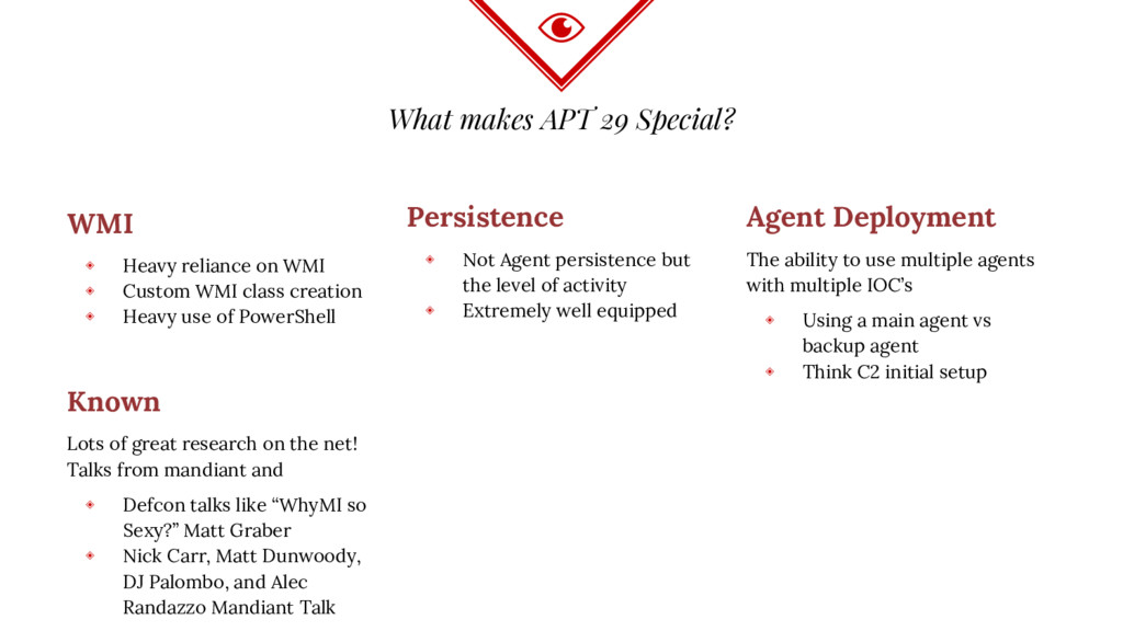 What makes APT 29 Special? WMI ◈ Heavy reliance...