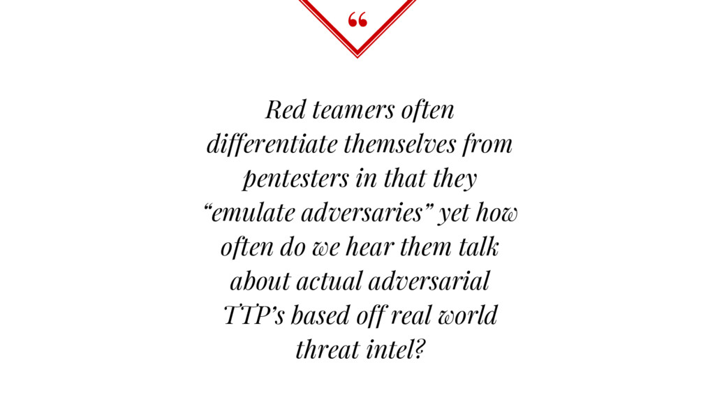 """"""" Red teamers often differentiate themselves fr..."""