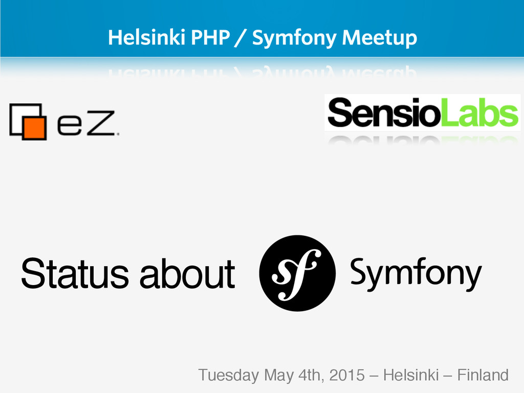 Status about Tuesday May 4th, 2015 – Helsinki –...