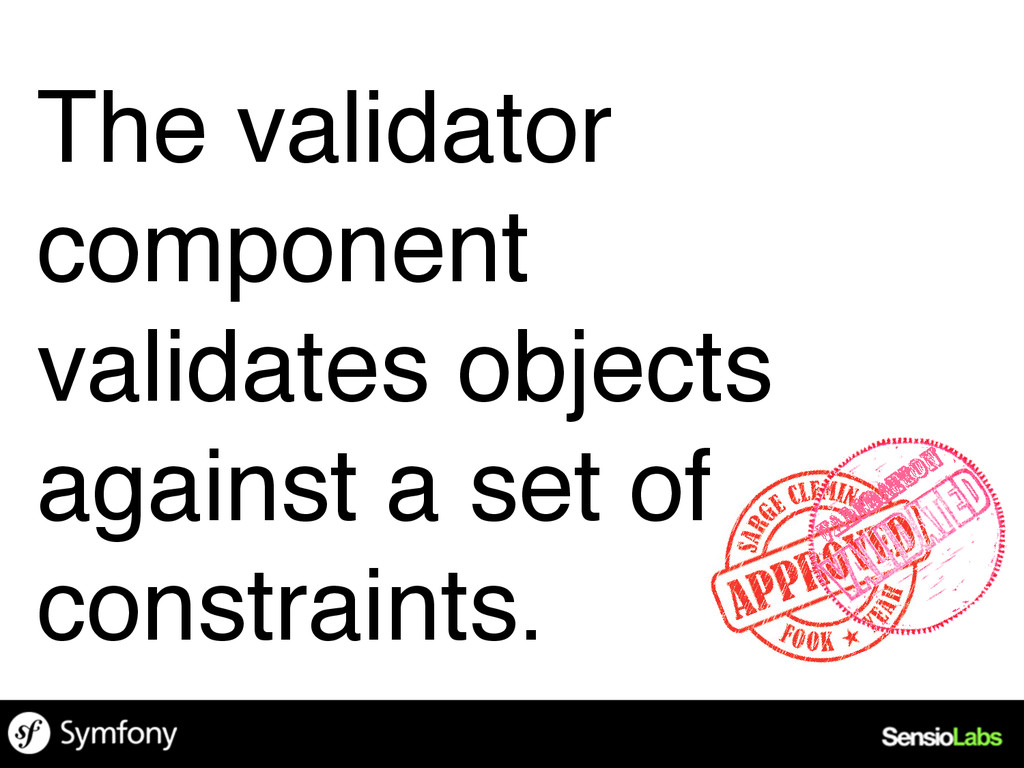 The validator component validates objects again...