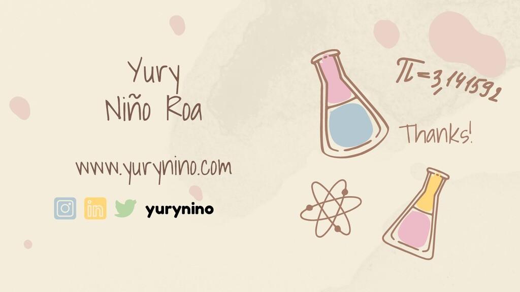 Thanks! Yury Niño Roa www.yurynino.com yurynino