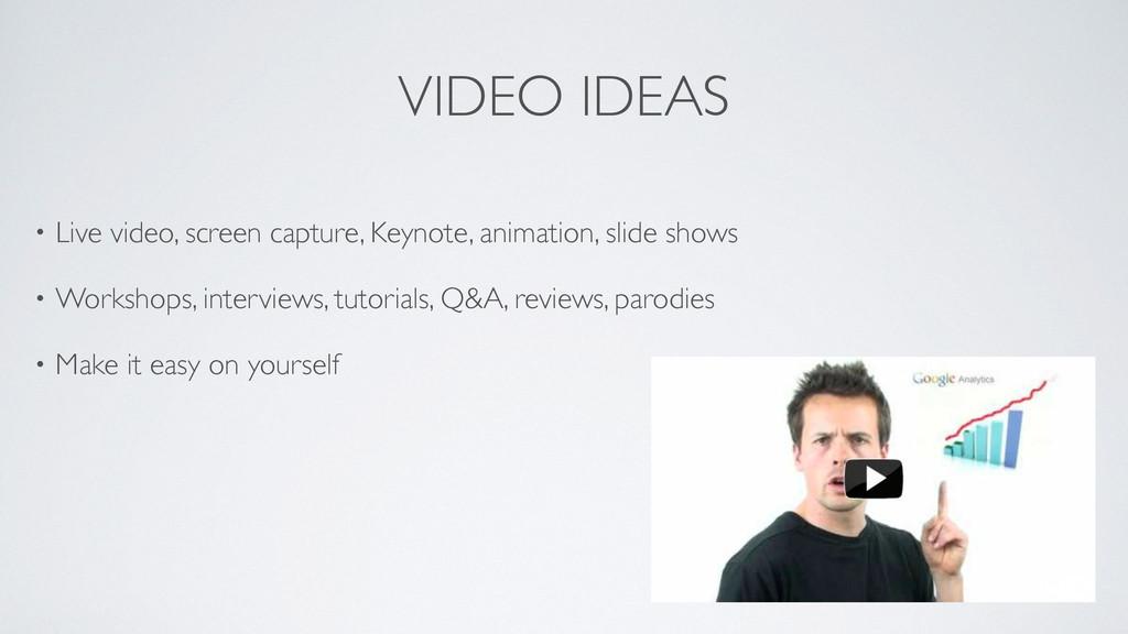 VIDEO IDEAS • Live video, screen capture, Keyno...