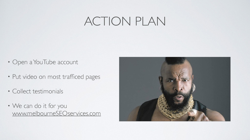 ACTION PLAN • Open a YouTube account  • Put v...